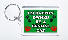 I'm Happily Owned By An Bengal Cat Novelty Keyring, Ideal Present/Gift