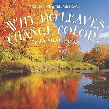 Why Do Leaves Change Color? (Tell Me Why, Tell Me How)