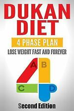 Dukan Diet : Four Phase Plan to Lose Weight FAST and FOREVER by Jennifer...