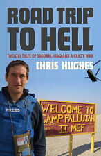 ROAD TRIP TO HELL: TABLOID TALES OF SADDAM, IRAQ AND A BLOODY WAR: TABLOID TALES