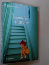 MINIÈRE Isabelle LA PREMIÈRE MARCHE Le dilettante 2007 Tirage limité Enfance