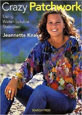 Crazy Patchwork: Using Water-Soluble Stabiliser, New, Jeannette Knake Book