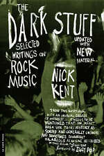 The Dark Stuff: Selected Writings on Rock Music by Nick Kent, Iggy Pop...