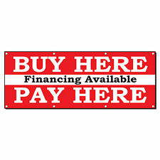 BUY HERE PAY HERE FINANCING AVAILABLE RED 2 ft x 4 ft Banner Sign w/4 Grommets