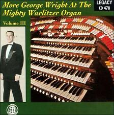 GEORGE WRIGHT - More at the Mighty Wurlitzer Organ Vol. III CD [B9]