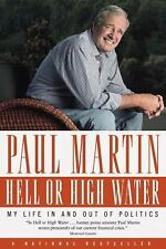 Hell or High Water : My Life in and Out of Politics by Paul Martin (2009,...
