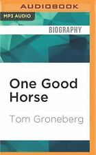 One Good Horse by Tom Groneberg (2016, MP3 CD, Unabridged)