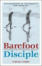 Barefoot Disciple: Walking the Way of Passionate Humility -- The Archbishop of C