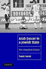 Arab Soccer in a Jewish State: The Integrative Enclave (Cambridge Cultural Socia