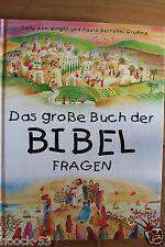 Das große Buch der Bibelfragen für Kinder ab 6 Jahre. Sally Ann Wright / Paola B