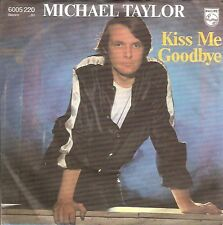 "7"" Michael Taylor Kiss Me Goodbye / Life Is Motion 80`s Philips"