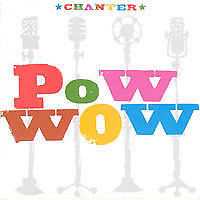 Pow Wow : Chanter (CD)