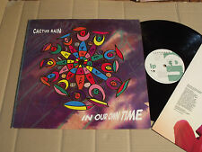 CACTUS RAIN - IN OUR OWN TIME - LP - TEN RECORDS DIX96 - UK 1991