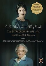 It Is Well with My Soul: The Extraordinary Life of a 106-Year-Old Woman Johnson