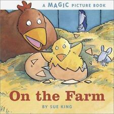 On the Farm: A Magic Picture Book by King, Sue
