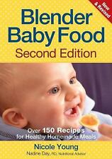 Blender Baby Food: Over 150 Recipes for Healthy Homemade Meals