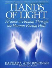 Hands of Light : A Guide to Healing Through the Human Energy Field by Barbara A…