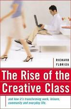 The Rise of the Creative Class: And How it's Transforming Work, Leisure, Communi
