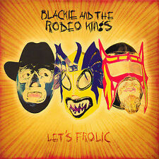 Let's Frolic [Digipak] by Blackie & the Rodeo Kings (CD, Oct-2006, True North Re