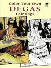 Color Your Own Degas Paintings (Dover Art Coloring Book)