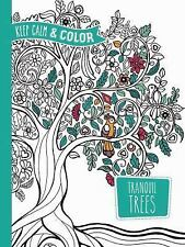Adult Coloring: Keep Calm and Color -- Tranquil Trees Coloring Book by Marica...