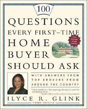 100 Questions Every First-Time Home Buyer Should Ask: With Answers from Top Brok
