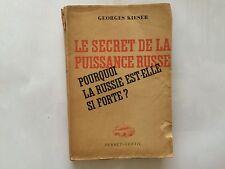 LE SECRET DE LA PUISSANCE RUSSE 1945 GEORGES KIESER FORTE RUSSIE