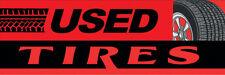 2ft x 6ft Used Tires (rb) Vinyl Banner 2'x6'  -Alt to Banner Flag  (76)
