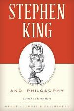Great Authors and Philosophy: Stephen King and Philosophy by Jacob M. Held...