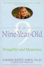 Your Nine Year Old: Thoughtful and Mysterious Ames, Louise Bates, Haber, Carol