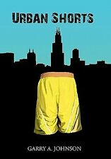 Urban Shorts by Garry A. Johnson (2010, Paperback)