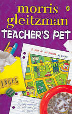 Teacher's Pet By Morris Gleitzman. 9780140387995