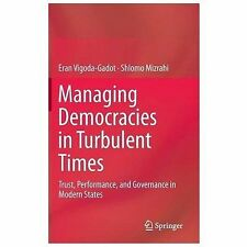 Managing Democracies in Turbulent Times : Trust, Performance, and Governance...