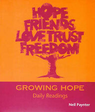 """""""Growing Hope: Daily Readings"""" by Neil Paynter (PB, 2006) Iona Community"""