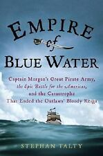 Empire of Blue Water : Captain Morgan's Great Pirate Army, the Epic Battle...