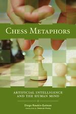Chess Metaphors: Artificial Intelligence and the Human Mind (MIT Press) by Rass