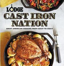 Lodge Cast Iron Nation: Great American Cooking from Coast to Coast, The Lodge Co