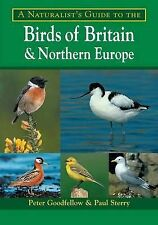 Guide to the Birds of Britain and Northern Europe by Peter Goodfellow New Book