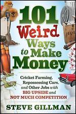 101 WEIRD WAYS TO MAKE MONEY - STEVE GILLMAN (PAPERBACK) NEW