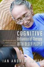 Cognitive Behavioural Therapy with Older People: Interventions for Those with a…