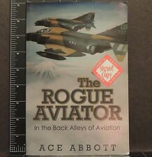 The Rogue Aviator Ace Abbott Back alleys of aviation signed copy 2009 history