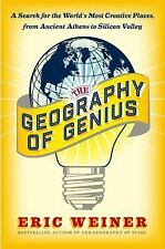 The Geography of Genius: A Search for the World's Most Creative Places from Anc