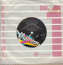 THE ANGELS We Gotta Get Out Of This Place / I Just Wanna Be With You OZ 45