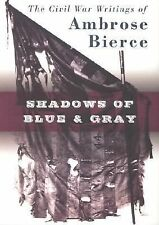 Shadows of Blue & Gray: The Civil War Writings of Ambrose Bierce-ExLibrary