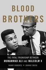 Blood Brothers : The Fatal Friendship Between Muhammad Ali and Malcolm X by...