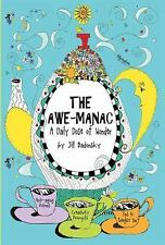 The Awe-Manac : A Daily Dose of Wonder by Jill Badonsky (2008, Hardcover)