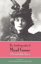 The Autobiography of Maud Gonne : A Servant of the Queen by Maud Gonne (1995,...