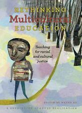 Rethinking Multicultural Education: Teaching for racial and cultural justice, ed