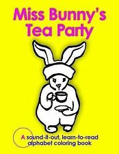 Miss Bunny's Tea Party : A Sound-It-out, Learn to Read Alphabet Coloring Book...