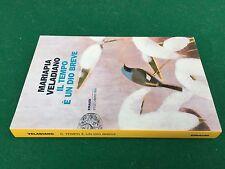 Mariapia VELADIANO - IL TEMPO E' UN DIO BREVE Einaudi (1° Ed 2012) Libro OTTIMO